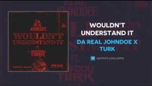 Da Real JohnDoe x Turk - Wouldn